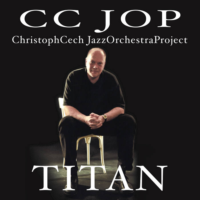Christoph Cech Jazz Orchestra Project - TITAN [album cover]